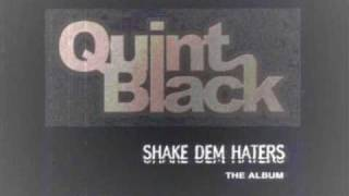 Quint Black - Shake Dem Haters Off (Screwed & Chopped)