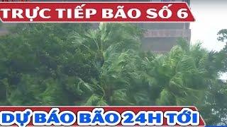 Trực Tiếp Tin Bão Số 6   Cập Nhật Hướng Đi Siêu Bão Mangkhut Trong 24h Tới   TIn Thời Sự Mới Nhất