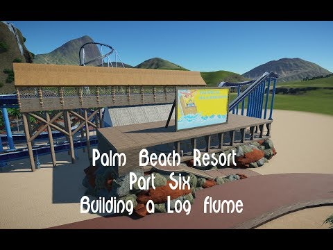 Planet Coaster | Palm Beach Resort Part Six Building a Log Flume