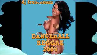 DJ FRENCHMAN - DANCEHALL REGGAE MIX 2004 BOOM CHUNES!