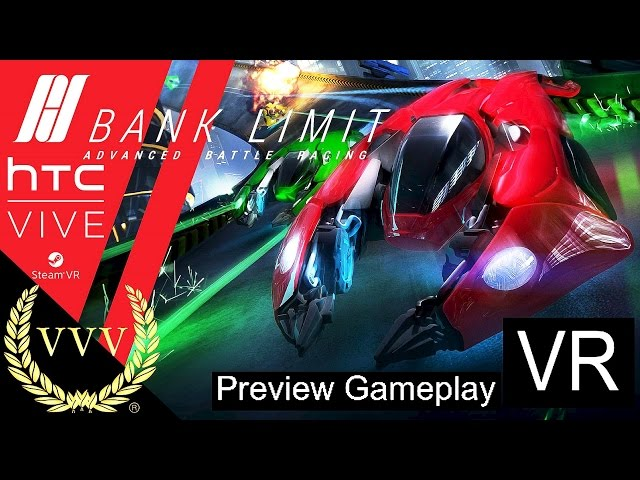 Bank Limit Advanced Battle Racing - Preview HTC Vive VR Gameplay