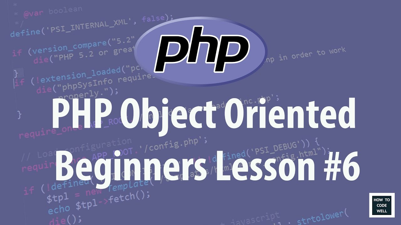 PHP Object Oriented Programming (OOP) For Beginners Lesson 6
