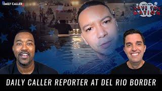 Daily Caller Reporter Crosses Del Rio Border To Capture Scenes Of Haitian Migrants