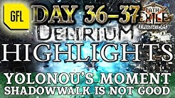 Path of Exile 3.10: DELIRIUM DAY #36-37 Highlights YOLONOU'S BIG MOMENT, SHADOWALK IS NOT GOOD.