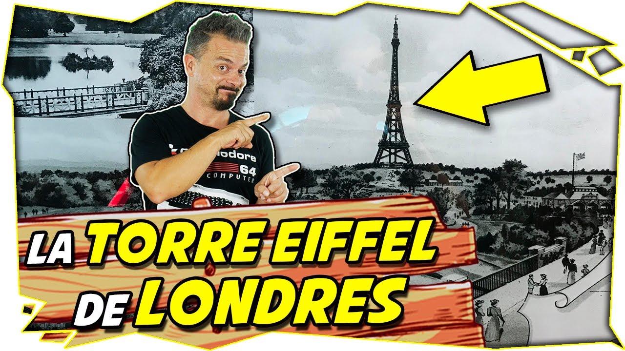 🗼 LA HISTORIA DE LA TORRE EIFFEL… DE LONDRES