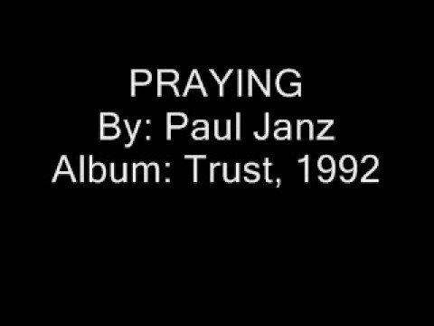 Paul Janz  Praying Audio