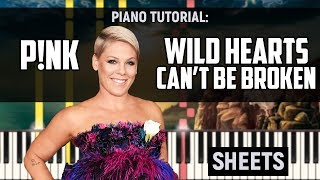 How to Play: P!nk - Wild Hearts Cant Be Broken | Piano Tutorial + Sheets & MIDI