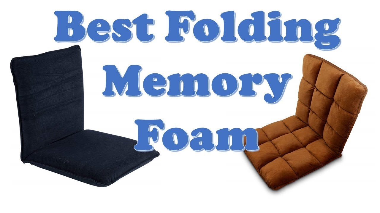 Top 10 Best Folding Memory Foam Floor Chairs