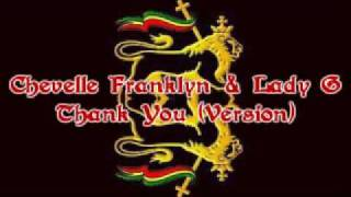 Chevelle Franklyn & Lady G - Thank You (Version)