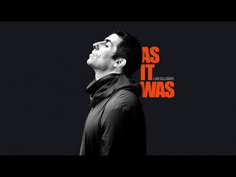Liam Gallagher: As It Was - Official Trailer