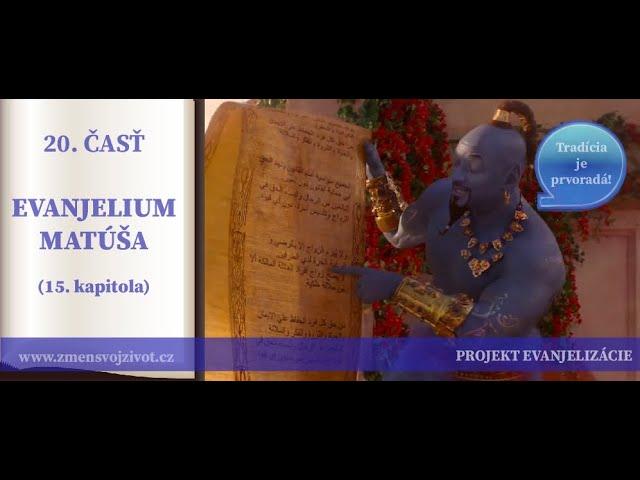 20.časť - Tradícia vs Boží zákon, Kananejka, nasýtenie 4000 - Evanjelium podľa Matúša (15.kapitola)