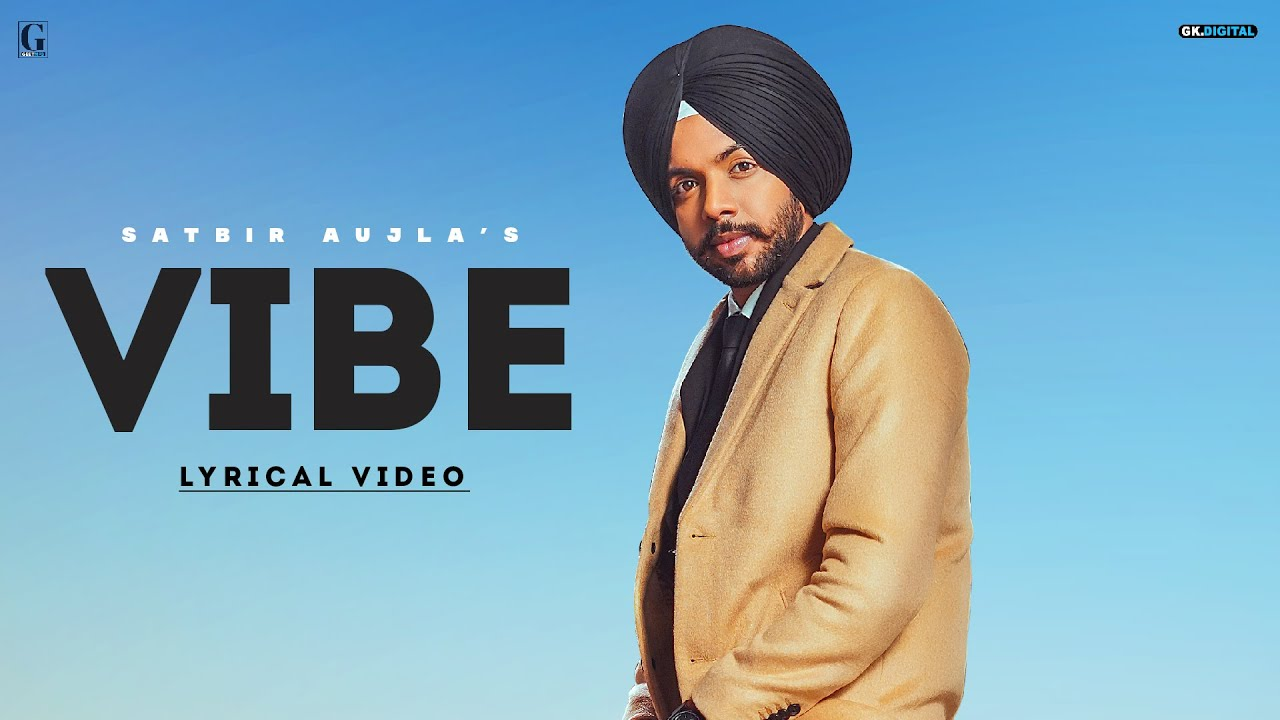 Vibe : Satbir Aujla (Full Song) Latest Punjabi Songs | New Punjabi Songs | Geet MP3