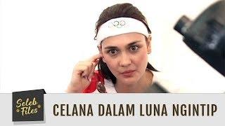 Seleb Files: Lagi Duduk, Celana Dalam Luna Maya Mengintip - Episode 80
