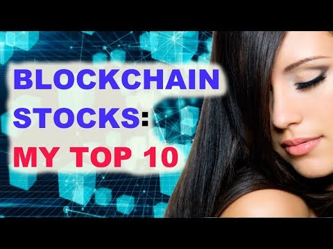 Blockchain Stocks: My Top 10 Right Now.