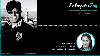 EnterpriseJoy Episode #10 - a dance with Trust with Sarika Kharbanda (26m)