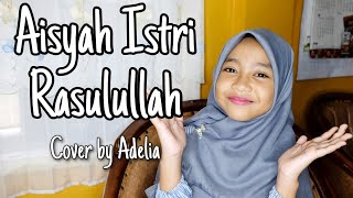 Download Aisyah Istri Rasulullah - Cover by Adelia