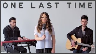 One Last Time - Ariana Grande | Ali Brustofski & KNOTS Cover (Music Video)