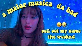 call out my name - the weeknd ( versão da Lulu :)