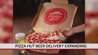 Pizza Hut beer delivery expanding