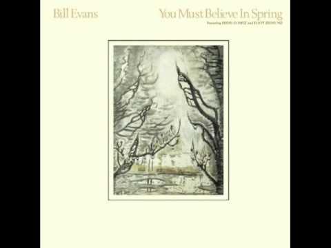 Bill Evans  You Must Believe In Spring
