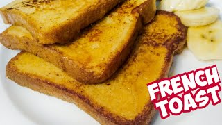 How To Make French Toast | Simple and Easy Recipe