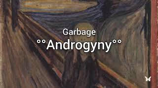 Garbage - Androgyny (LYRICS)
