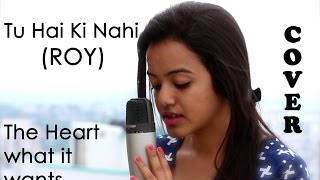 Tu hai Ki Nahi (Roy) | The heart wants what it wants(Selena Gomez) Cover ft. Bharti Samant