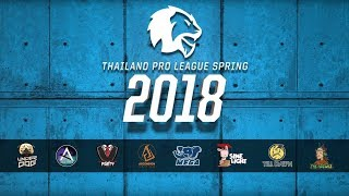 Thailand Pro League Spring 2018 Day 3 Week 4