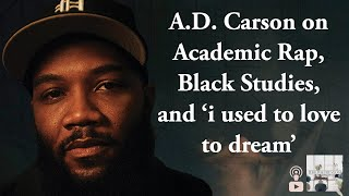 A.D. Carson on Academic Rap, Black Studies, and 'i used to love to dream' (TPV Season 4, Ep. 1)