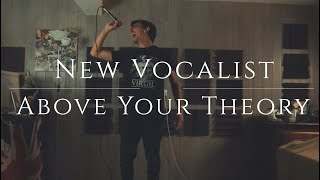 BEHIND OUR REFLECTIONS | Above Your Theory | [NEW VOCALIST]