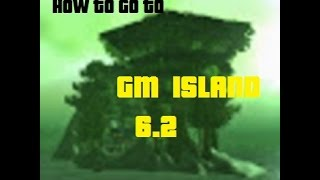 How to go to GM ISLAND in 6.2 (WOD)