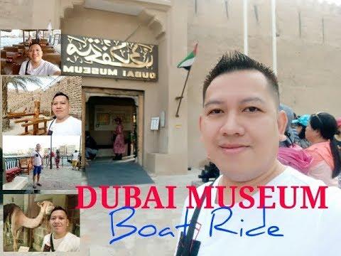 DUBAI MUSEUM AND BOAT RIDE