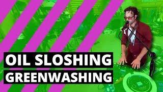 oil sloshing, greenwashing (360° Music Video)