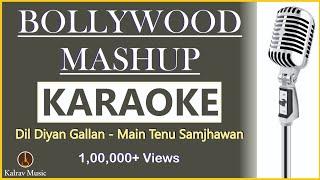 Bollywood Mashup Karaoke with lyrics | Dil diyan gallan and more