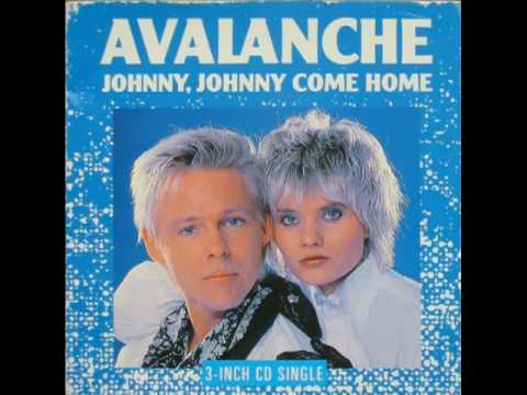 Avalanche Johnny Johnny Come Home Live