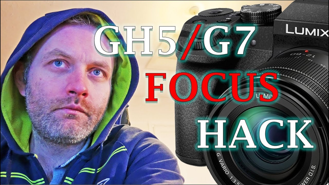 New GH5 Focus Fix 2018 Tested on the G7