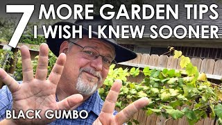 7 MORE Garden Tips I Wish I Knew Sooner || Black Gumbo