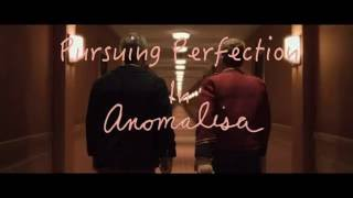 Download Anomalisa - Pursuing Perfection