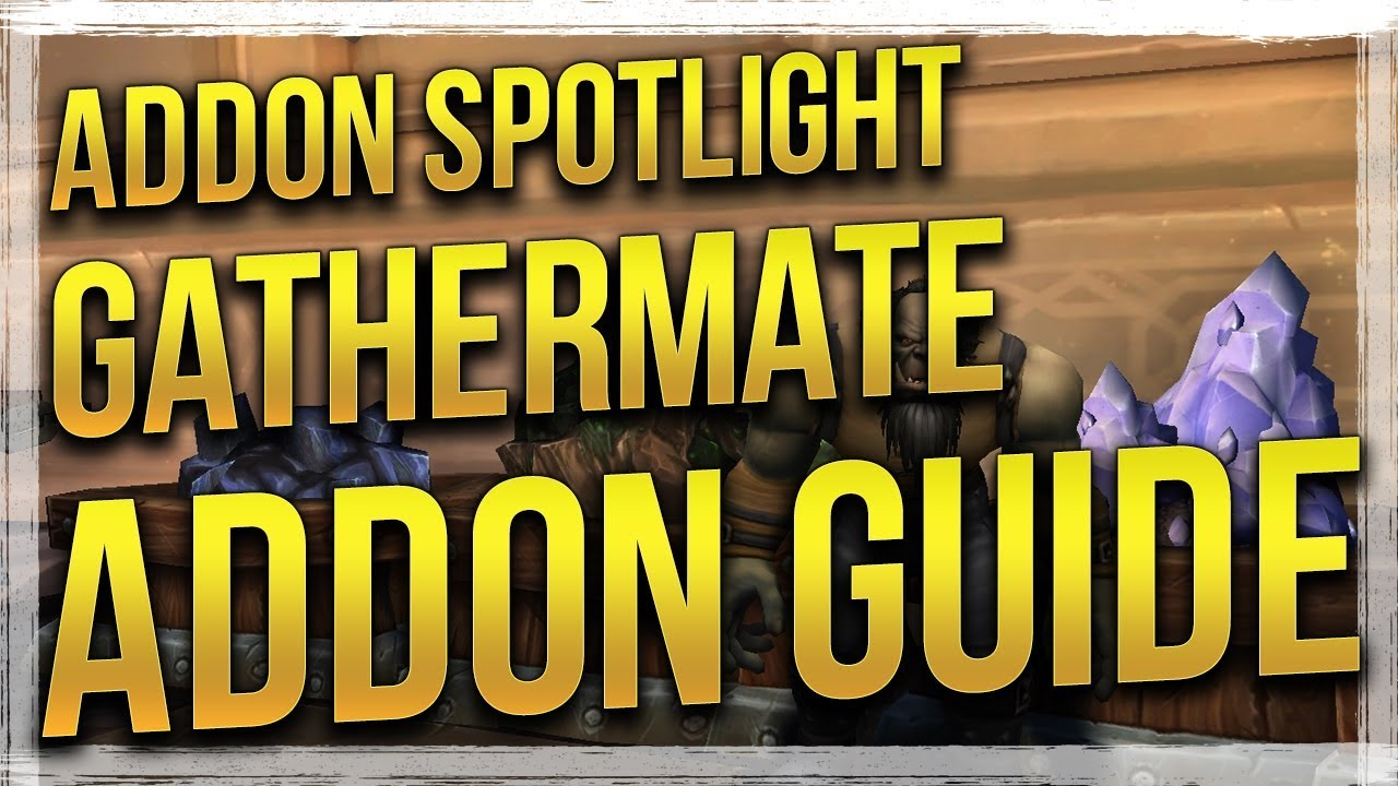WoW: Gathermate2 & Gathermate2_Data Addon Spotlight Guide