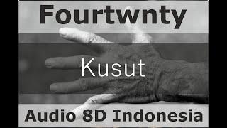 Download Fourtwnty - Kusut (8d Audio Indonesia)