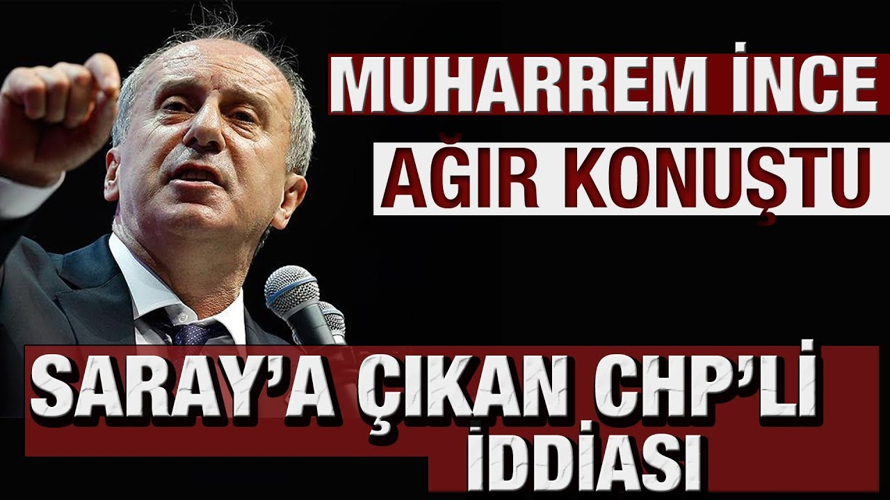 Ve Muharrem İnce Konuştu... Kılıçdaroğlu'na ateş püskürdü!
