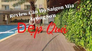 Review Căn Hộ Saigon Mia - Trung Sơn có gì ?- năm 2020