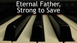 Eternal Father, Strong to Save - piano instrumental hymn with lyrics