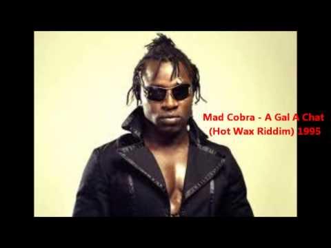 Mad Cobra - A Gal A Chat (Hot Wax Riddim) 1995 Mp3
