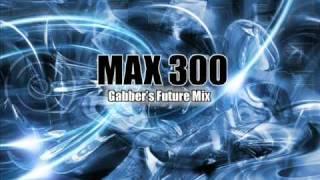 MAX 300 (Gabber's Future Mix) Resimi