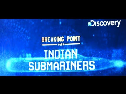 """A Peep Into """"Breaking Point: Indian Submariners"""" Documentary Series On Discovery Channel"""