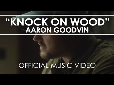 "Aaron Goodvin - ""Knock On Wood"" - Official Music Video"