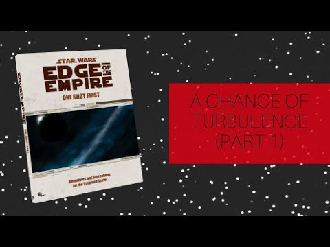 FFG Star Wars RPG: One Shot First: A Chance of Turbulence p1
