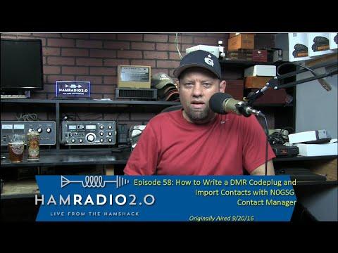 Ham Radio 2.0: Episode 58 - How to Write a DMR Codeplug / N0GSG Contact Manager Demo