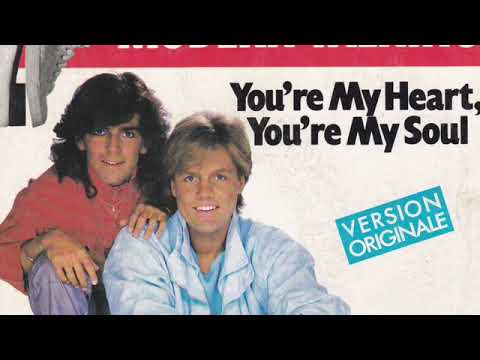 You're my heart You're my soul ( Modern Talking )